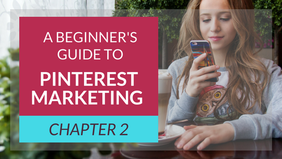 A BEGINNER'S GUIDE TO PINTEREST MARKETING: BOARDS ARE YOUR SECRET WEAPON